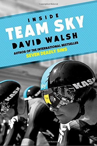 9781471133312: Inside Team Sky: The Inside Story of Team Sky and Their Challenge for the 2013 Tour de France