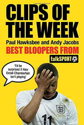9781471133589: Clips of the Week: Best Bloopers from TalkSport