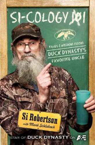 9781471133718: Si-cology 1: Tales and Wisdom from Duck Dynasty's Favourite Uncle
