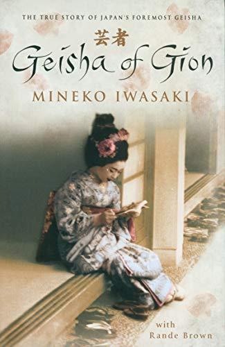 9781471134036: Geisha of Gion - The True Story of Japan's Foremost Geisha