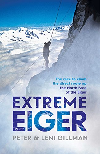 9781471134609: Extreme Eiger: The Race to Climb the Direct Route up the North Face of the Eiger