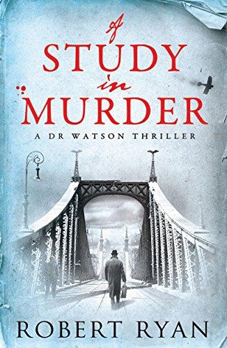 9781471135064: A Study in Murder: A Doctor Watson Thriller