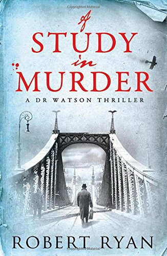 9781471135071: A Study in Murder: A Doctor Watson Thriller