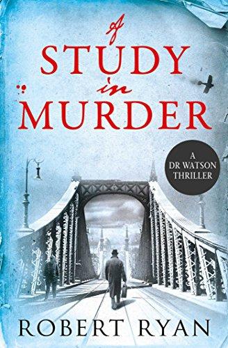 9781471135088: A Study in Murder: A Doctor Watson Thriller (Dr Watson Thrillers)