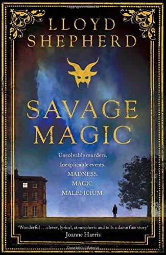 Savage Magic: Lloyd Shepherd