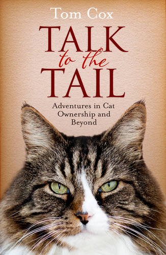 9781471136849: Talk to the Tail: Adventures in Cat Ownership and Beyond
