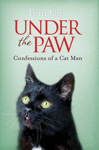 Under the Paw: Confessions of a Cat Man: Cox, Tom