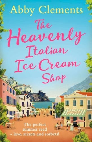 9781471137037: The Heavenly Italian Ice Cream Shop
