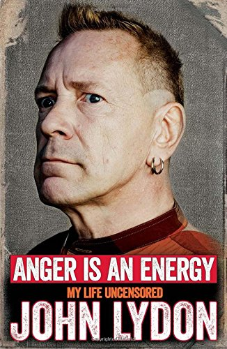 Anger is an Energy: My Life Uncensored: John Lydon