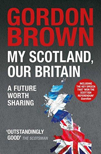 My Scotland, Our Britain: Gordon Brown