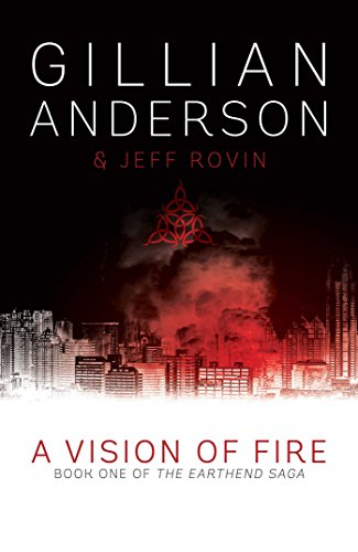 A Vision of Fire: Book 1 of The EarthEnd Saga 1st edition Signed Gillian Anderson