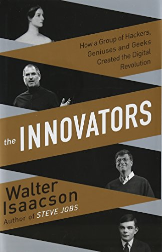 9781471138799: Innovators: How a Group of Inventors, Hackers, Geniuses and Geeks Created the Digital Revolution