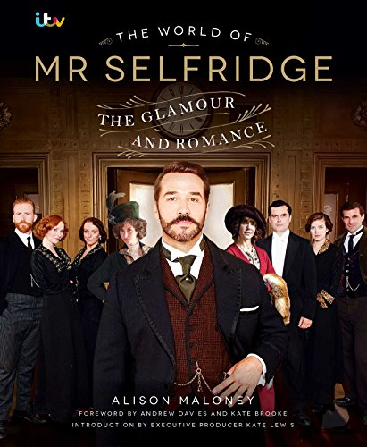The World of Mr Selfridge: The Official: Maloney, Alison