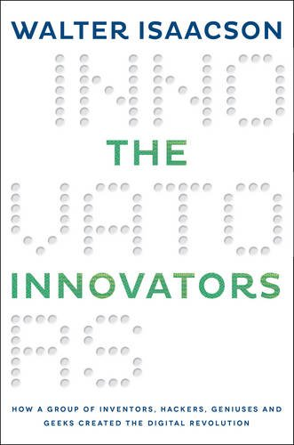 9781471138973: The Innovators: How a Group of Inventors, Hackers, Geniuses and Geeks Created the Digital Revolution