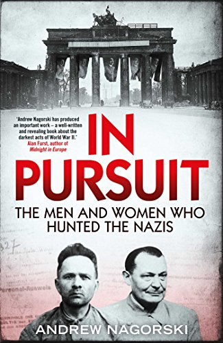 In Pursuit. The Men and Women who: Nagorski, Andrew