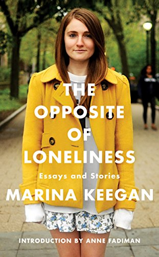 9781471139604: The Opposite of Loneliness: Essays and Stories