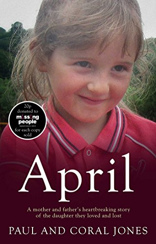 9781471139765: April: A mother and father's heart-breaking story of the daughter they loved and lost