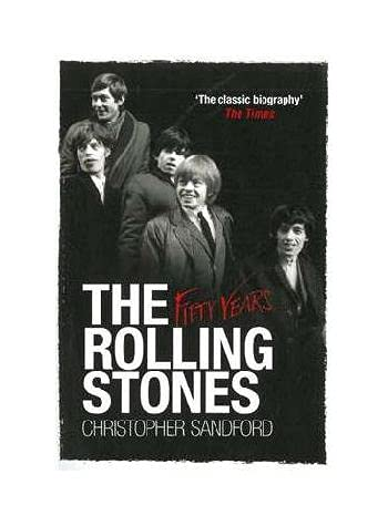 The Rolling Stones Fifty Yepa: Christopher Sandford
