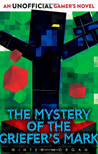 9781471143908: The Mystery of the Griefer's Mark: An Unofficial Gamer's Novel