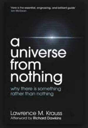 A Universe from Nothing: Why There is: Lawrence M. Krauss: