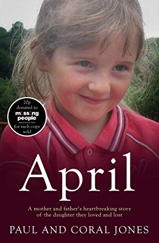 9781471149214: April: A mother and father's heart-breaking story of the daughter they loved and lost