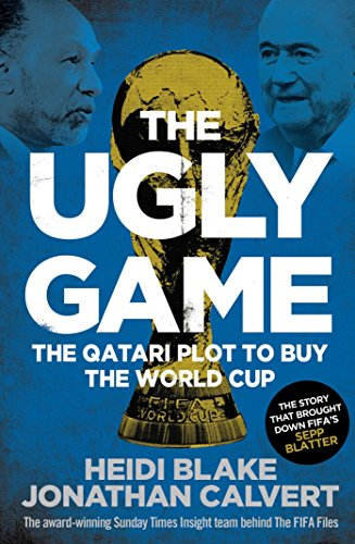 9781471149375: The Ugly Game: The Qatari Plot to Buy the World Cup