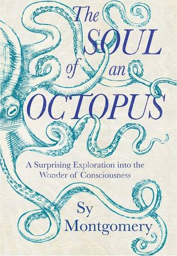 9781471149382: The Soul of an Octopus: A Surprising Exploration Into the Wonder of Consciousness