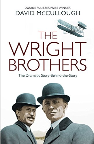 The Wright Brothers: The Dramatic Story-Behind-the-Story: McCullough, David