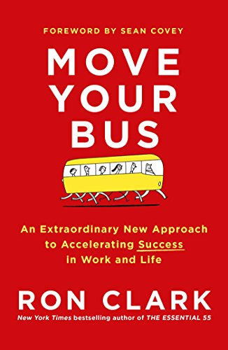9781471151682: Move Your Bus: An Extraordinary New Approach to Accelerating Success