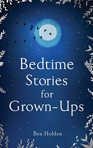 Bedtime Stories for Grown-ups: Holden, Ben
