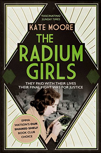 9781471153884: The Radium Girls: They paid with their lives. Their final fight was for justice.