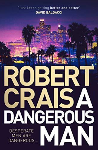 9781471157646: A Dangerous Man (Elvis Cole 18)