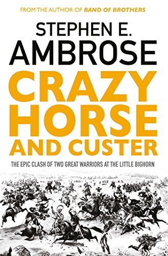 9781471158797: Crazy Horse and Custer: The Epic Clash of Two Great Warriors at the Little Bighorn