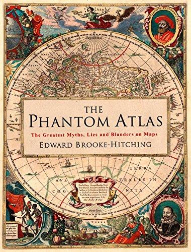 9781471159459: The Phantom Atlas: The Greatest Myths, Lies and Blunders on Maps