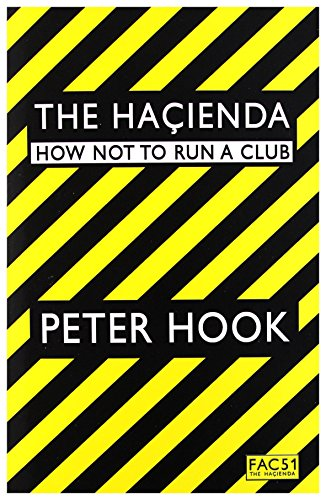 9781471160080: The Hacienda: How Not To Run a Club
