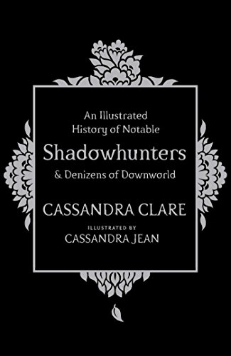 9781471161193: An Illlustrated History Of Notable Shadowhunters