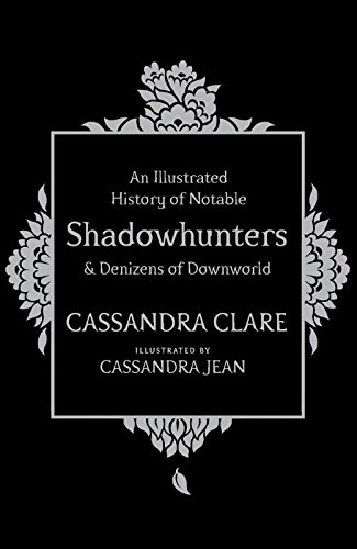 9781471161209: An Illustrated History of Notable Shadowhunters and Denizens of Downworld