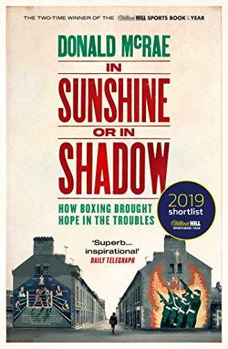 9781471163135: In Sunshine or in Shadow: Shortlisted for the William Hill Sports Book of the Year Prize