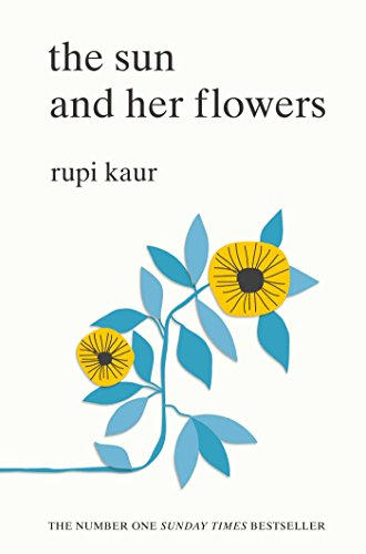 9781471165825: The sun and her flowers: Rupi Kaur