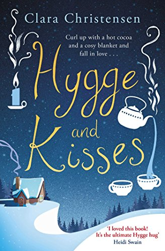 Hygge and Kisses: The first warm, cosy: Christensen, Clara