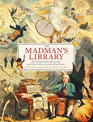 9781471166914: The Madman's Library: The Greatest Curiosities of Literature