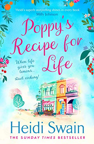 9781471174384: Poppy's Recipe for Life: Treat yourself to the gloriously uplifting new book from the Sunday Times bestselling author!