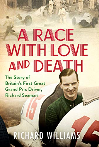 9781471179358: A Race with Love and Death: The Story of Richard Seaman