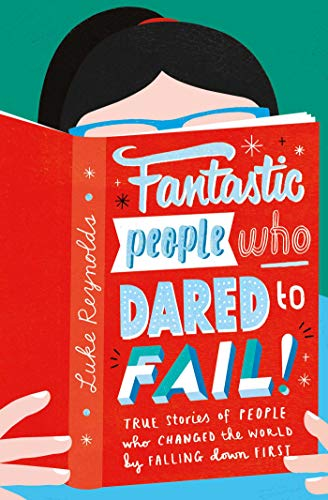 9781471181092: Fantastic People Who Dared to Fail: True stories of people who changed the world by falling down first
