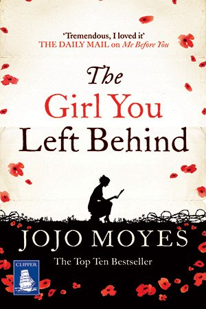 9781471206399: The Girl You Left behind (Large Print Edition)
