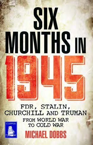 9781471238666: Six Months in 1945: FDR, Stalin, Churchill, and Truman - from World War to Cold War (Large Print Edition)
