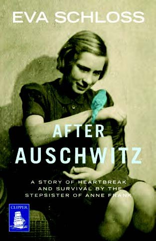 9781471244339: After Auschwitz : A Story of Heartbreak and Survival by the Stepsister of Anne Frank (Large Print Edition)