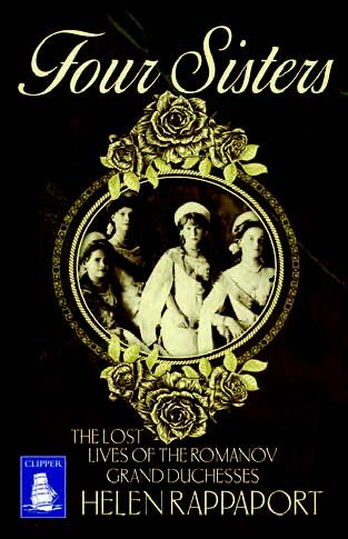 9781471259890: Four Sisters: The Lost Lives of the Romanov Grand Duchesses (Large Print Edition)
