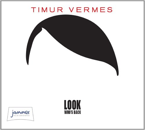 Look Who's Back: Timur Vermes