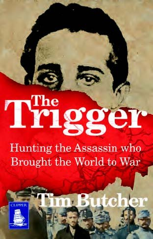 9781471266911: The Trigger: Hunting the Assassin Who Brought the World to War (Large Print Edition)